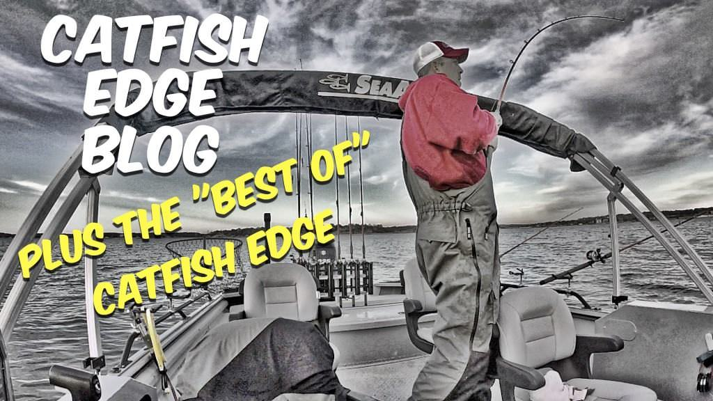 Catfish Edge Blog and Best Of Catfish Edge