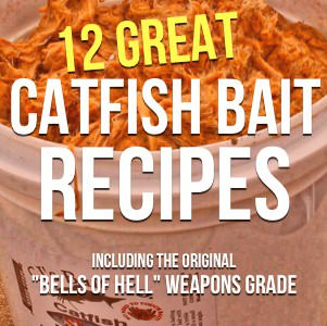 Homemade Catfish Bait Secrets (Plus 12 Great Catfish Bait Recipes)