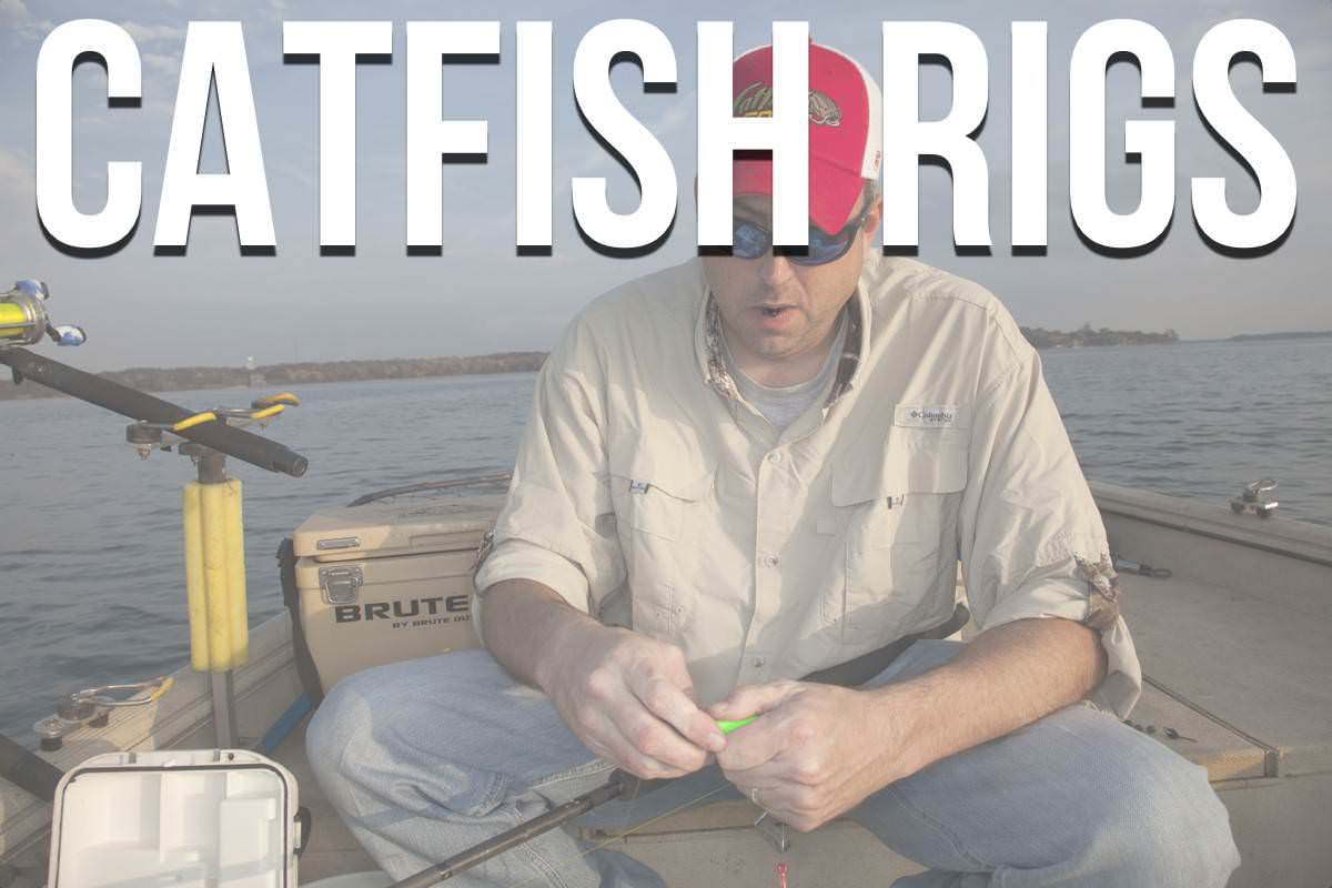 Catfish Rig Tips