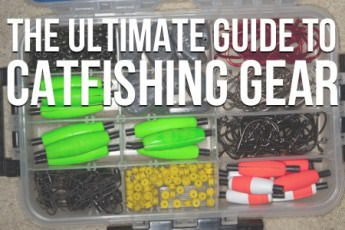 The Ultimate Guide To Catfishing Gear