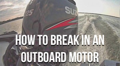 How To Break In An Outboard Motor