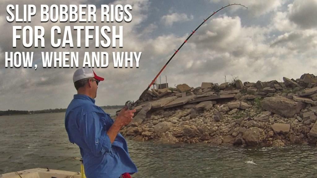 Slip bobber rig for catfish how when and why for Slip bobber fishing