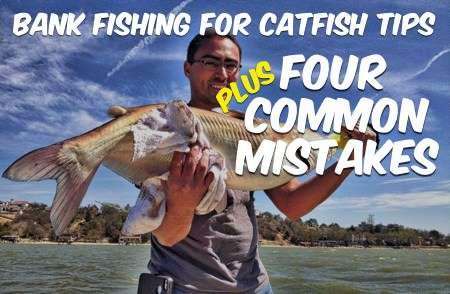 Bank Fishing For Catfish Tips Plus Four Common Mistakes [Podcast Best Of]
