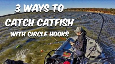 Circle Hooks: 3 Ways To Catch Catfish (Plus You Can Set The Hook)