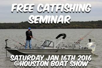 Free Catfish Seminar : Houston Boat Show January 16th 2016