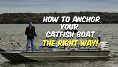 How To Anchor Your Catfish Boat The Right Way [No Sway]