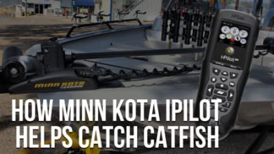 Minn Kota iPilot and iPilot Link For Catfish [Tips, Tricks, Techniques]